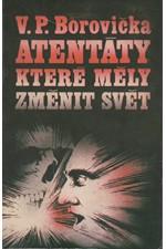 Borovička: Atentáty, které měly změnit svět, 1980
