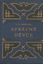 Rosůlek: Správné děvče : Román, 1932
