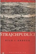 Arbes: Štrajchpudlíci : Román, 1951