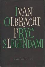 Olbracht: Pryč s legendami, 1961