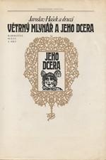 Hašek: Větrný mlynář a jeho dcera : Kabaretní scény a hry bohémské družiny Jaroslava Haška, 1976
