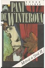 Hill: Paní de Winterová, 1994