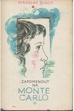 Slach: Zapomenout na Monte Carlo, 1988