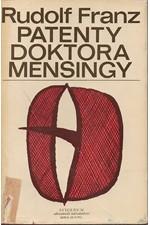 Franz: Patenty doktora Mensingy : Příběh lékaře, který vynalezl závěrový pesar, 1971