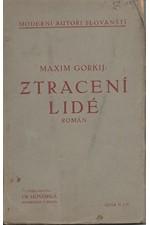 Gorkij: Ztracení lidé * Stařena Izergil * Makar Čudra., 1905
