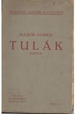 Gorkij: Tulák * Přátelé * Zrzavý Vaska * Chán a jeho syn, 1905