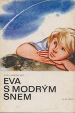 Moravcová: Eva s modrým snem, 1981