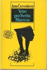 Červenková: Věno pro Yvettu Márovou, 1989