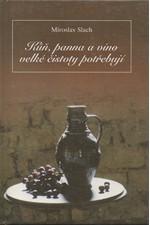 Slach: Kůň, panna a víno velké čistoty potřebují, 1999
