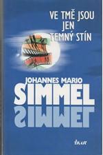Simmel: Ve tmě jsou jen temný stín, 2001