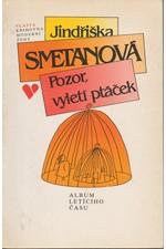Smetanová: Pozor, vyletí ptáček : album letícího času, 1993