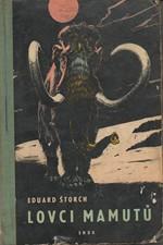 Štorch: Lovci mamutů : Román z pravěku, 1962