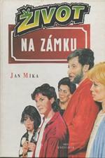 Míka: Život na zámku : podle stejnojmenného televizního seriálu, 1996