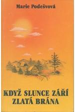 Podešvová: Když slunce září ; Zlatá brána, 1990