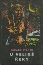 Štorch: U Veliké řeky : dobrodružství dávných lovců na Vltavě, 1966