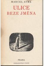 Aymé: Ulice beze jména = [La rue sans nom], 1935
