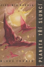 Babula: Planeta tří sluncí : Fantastický román, 1957