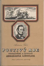 Zhoř: Poctivý Abe : Vyprávění o životě Abrahama Lincolna, osvoboditele otroků, 1809-1865, 1956