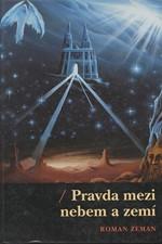 Zeman: Pravda mezi nebem a zemí, 2008