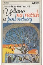 Smetanová: Ustláno na růžích a pod nebesy, 1991