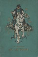 Čečetka: Ve lví stopě : Husitská trilogie, díl  1.: Jan Žižka z Trocnova. Román o národním bohatýru, 1925