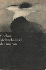 Čechov: Melancholický dekameron : Z povídek A.P. Čechova, 1964