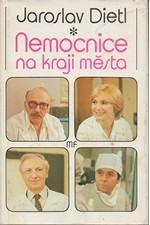 Dietl: Nemocnice na kraji města : televizní román podle stejnojmenného seriálu, 1988