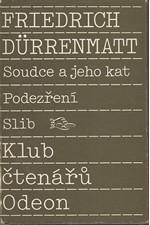 Dürrenmatt: Soudce a jeho kat ; Podezření ; Slib, 1989