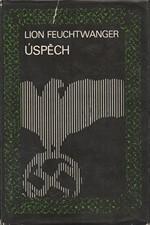 Feuchtwanger: Úspěch : Tři léta dějin jedné provincie (1. část volné trilogie Čekárna), 1973