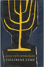 Feuchtwanger: Zaslíbená země : 3. díl trilogie Josephus Flavius, 1962