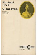 Frýd: Císařovna : Román Charloty Mexické, 1972
