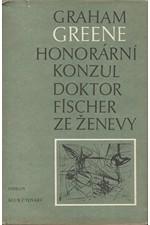 Greene: Honorární konzul ; Doktor Fischer ze Ženevy, aneb večírek s třaskavinou, 1987