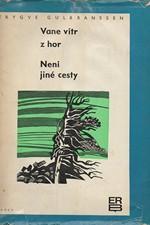 Gulbranssen: Vane vítr z hor ; Není jiné cesty, 1970