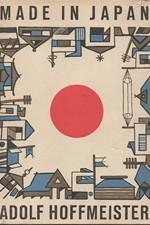 Hoffmeister: Made in Japan : cestopisná reportáž o zemi, kde vybuchla první atomová puma, 1958