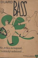 Bass: To Arbes nenapsal, Vrchlický nebásnil..., 1930