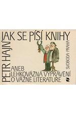 Hajn: Jak se píší knihy aneb Lehkovážná vyprávění o vážné literatuře, 1988