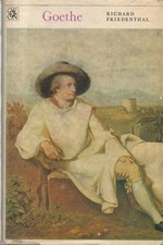 Friedenthal: Goethe : Jeho život a jeho doba, 1973