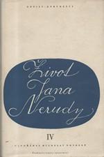Neruda: Život Jana Nerudy : Dopisy - dokumenty, díl  4.: Arabesky - Rodinná kronika - Pařížské obrázky (1. ledna 1863 - 30. září1864), 1956