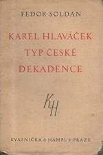 Soldan: Karel Hlaváček, typ české dekadence, 1930