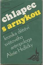 Brzoň: Chlapec s arnykou : kronika dětství světového antropologa Dr. Aleše Hrdličky, 1983
