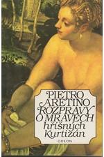 Aretino: Rozpravy o mravech hříšných kurtizán, 1992