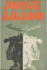 Amado: Mulatka Gabriela : Kronika provinčního městečka, 1977