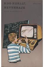 Blažíčková: Kdo nesází, nevyhraje aneb Dostane se Honza k počítačům?, 1988