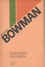 Bowman: Rubín je krví mého srdce, 1981