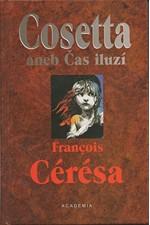 Cérésa: Cosetta, aneb, Čas iluzí, 2002