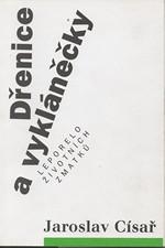 Císař: Dřenice a vykláněčky : leporelo životních zmatků, 1996