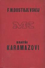 Dostojevskij: Bratři Karamazovi : Román o dvanácti knihách s epilogem, svazek  1., 1929