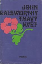 Galsworthy: Tmavý květ, 1970