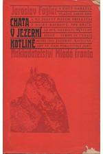 Foglar: Chata v Jezerní kotlině : Kniha podivuhodných příhod a Velikého přátelství, 1969