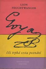 Feuchtwanger: Goya čili Trpká cesta poznání, 1955